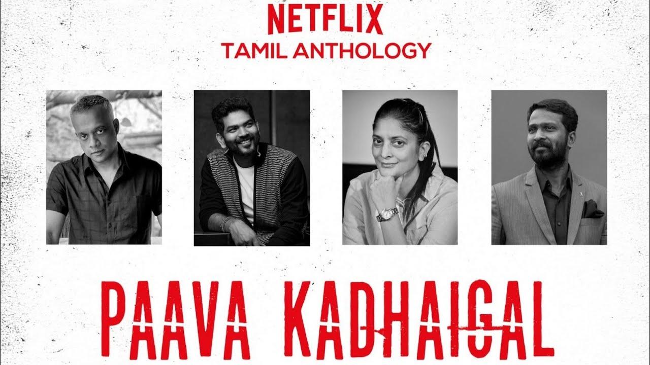 Paava-Kadhaigal-Gautham-Menon-Sudha-Kongara-Vetri-Maaran-Vignesh-Shivan-netflix-release-date